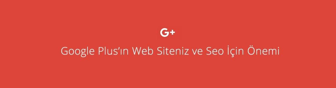 Google Plus'ın Web Siteniz ve Seo İçin önemi